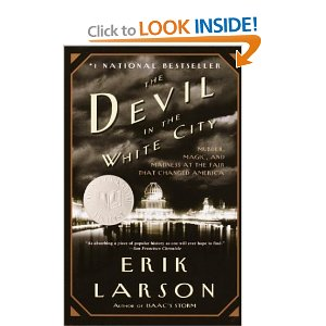 The Devil in the White City Erik Larson